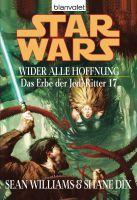 Star Wars. Das Erbe der Jedi-Ritter 17. Wider alle Hoffnung