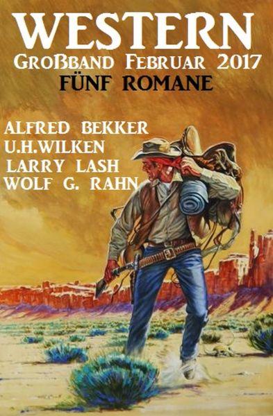 Western Großband Februar 2017: Fünf Romane