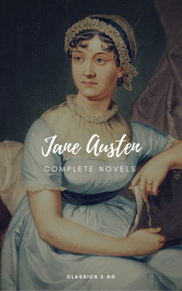 Jane Austen: The Complete Novels (Classics2Go)
