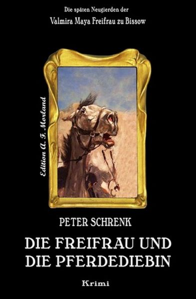 Die Freifrau und die Pferdediebin