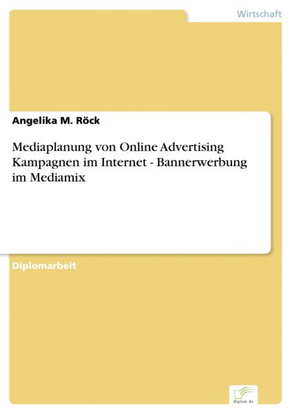 Mediaplanung von Online Advertising Kampagnen im Internet - Bannerwerbung im Mediamix