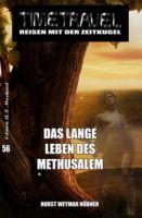 Das lange Leben des Methusalem: Timetravel - Reisen mit der Zeitkugel 56