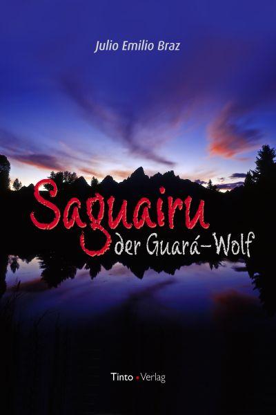 Saguairu, der Guara-Wolf
