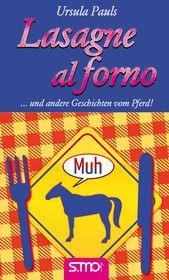 Lasagne al forno ... und andere Geschichten vom Pferd!