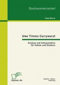 Uwe Timms Currywurst: Analyse und Interpretation für Schule und Studium
