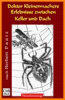 Doktor Kleinermachers Erlebnisse zwischen Keller und Dach