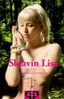 Sklavin Lisa VIII - Lustvolle Züchtigungen (unzensiert)
