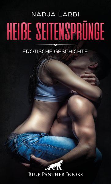 Heiße Seitensprünge   Erotische Geschichte