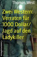 Zwei Western: Verraten für 1000 Dollar/ Jagd auf den Ladykiller