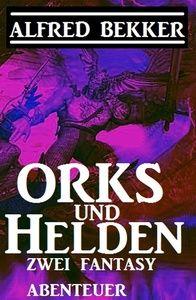 Orks und Helden: Zwei Fantasy Abenteuer