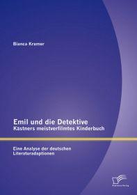 Emil und die Detektive - Kästners meistverfilmtes Kinderbuch: Eine Analyse der deutschen Literaturad