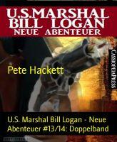 U.S. Marshal Bill Logan - Neue Abenteuer #13/14: Doppelband