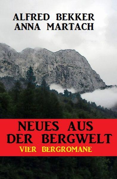 Neues aus der Bergwelt: Vier Bergromane