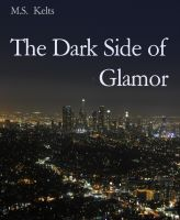 The Dark Side of Glamor