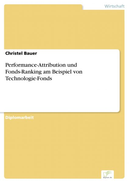 Performance-Attribution und Fonds-Ranking am Beispiel von Technologie-Fonds