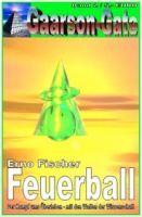 GAARSON-GATE 002: Feuerball