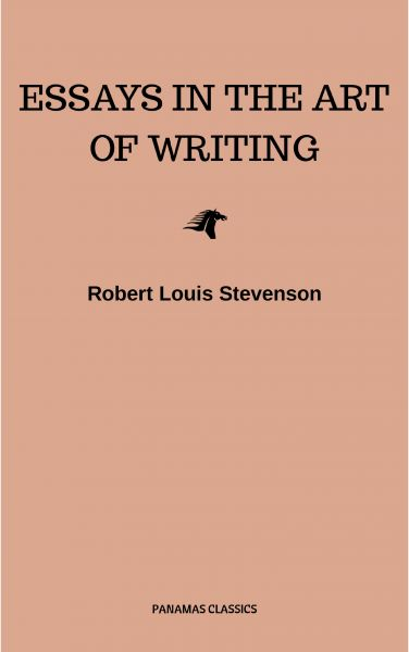 Essays in the Art of Writing (Annotated)