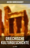 Griechische Kulturgeschichte (Gesamtausgabe in 4 Bänden)