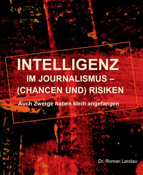 Intelligenz im Journalismus – (Chancen und) Risiken