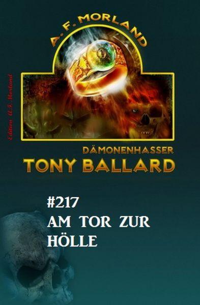 Am Tor zur Hölle Tony Ballard Nr. 217