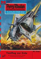 Perry Rhodan 548: Testflug zur Erde (Heftroman)