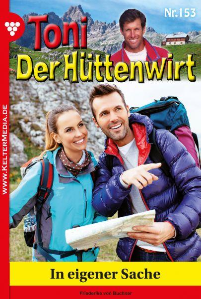 Toni der Hüttenwirt 153 – Heimatroman