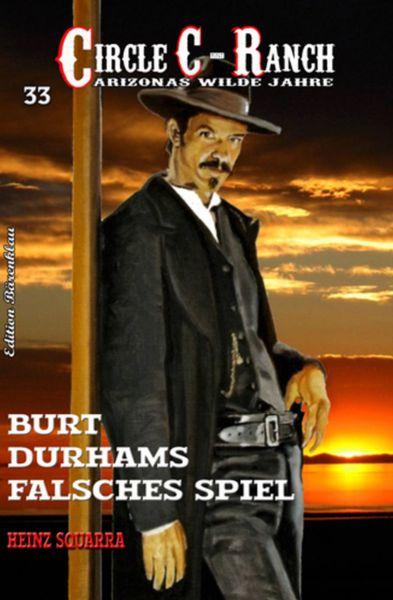 CIRCLE C-RANCH Band 33 Burt Durhams falsches Spiel