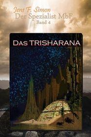 Das TRISHARANA ( Der Spezialist MbF 4 )