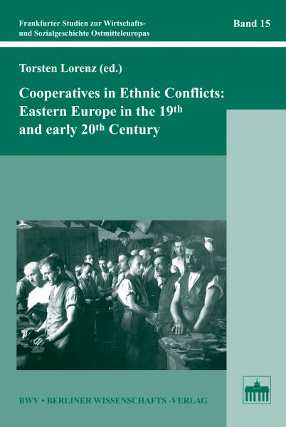 Cooperatives in Ethnic Conflicts: Eastern Europe in the 19th and early 20th Century