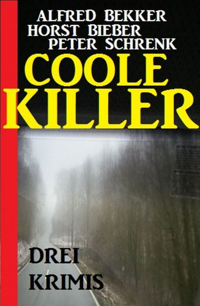 Coole Killer: Drei Krimis