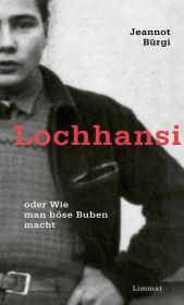 Lochhansi oder Wie man böse Buben macht