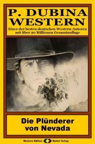 P. Dubina Western, Bd. 19: Die Plünderer von Nevada