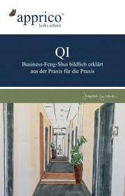 QI - Business-Feng-Shui-Optimierungen - aus der Praxis für die Praxis