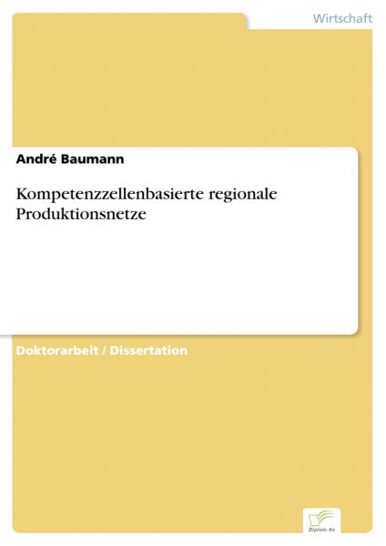 Kompetenzzellenbasierte regionale Produktionsnetze