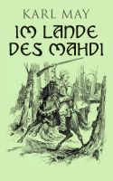 Im Lande des Mahdi (Gesamtausgabe in 3 Bänden)