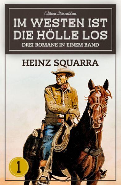 Im Westen ist die Hölle los - Western-Sonderedition Band 1