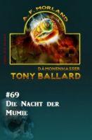 Die Nacht der Mumie: Tony Ballard 69