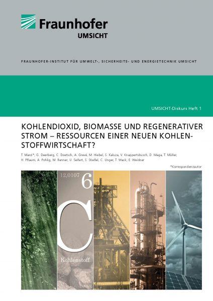 Kohlendioxid, Biomasse und regenerativer Strom - Ressourcen einer neuen Kohlenstoffwirtschaft