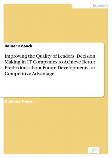 Improving the Quality of Leaders' Decision Making in IT Companies to Achieve Better Predictions abou