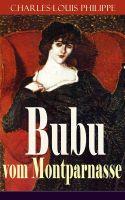 Bubu vom Montparnasse (Vollständige deutsche Ausgabe)