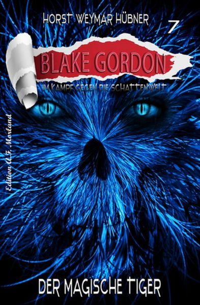 Blake Gordon #7: Der magische Tiger