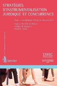 Stratégies d'instrumentalisation juridique et concurrence