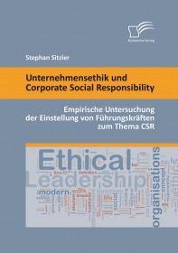 Unternehmensethik und Corporate Social Responsibility: Empirische Untersuchung der Einstellung von F