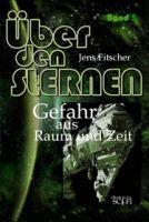 Gefahr aus Raum und Zeit (Über den STERNEN Bd.5)