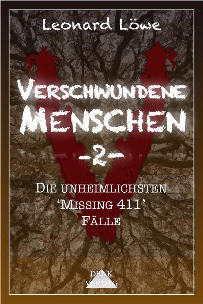 Verschwundene Menschen -2- (mit mehr Abbildungen in Farbe)