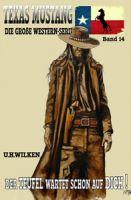 Texas Mustang #14: Der Teufel wartet schon auf dich!