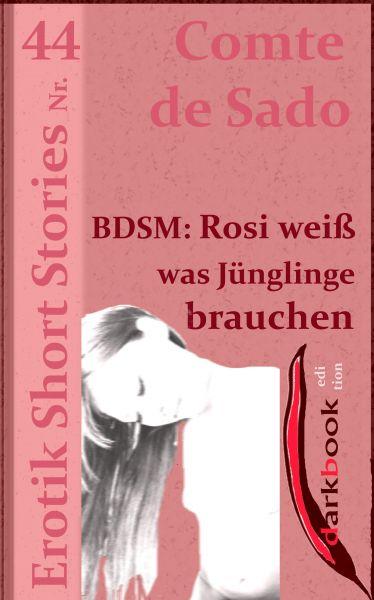BDSM: Rosi weiß was Jünglinge brauchen