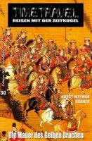 Timetravel #30: Die Mauer des gelben Drachen
