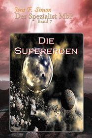 Die Supererden ( Der Spezialist MbF 7 )