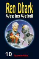 Ren Dhark – Weg ins Weltall 10: Quantenfalle
